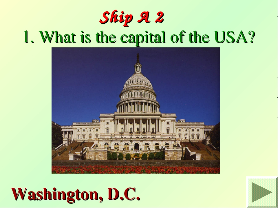 Ship A 2 1. What is the capital of the USA? Washington, D.C.