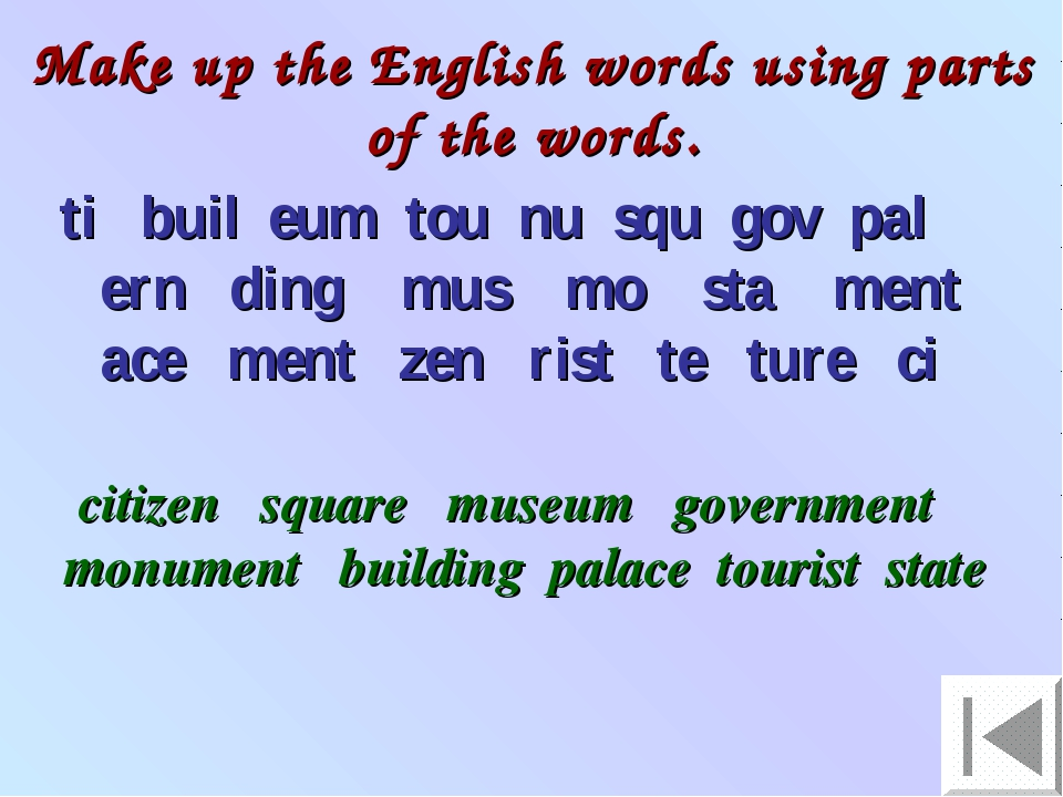 Make up the English words using parts of the words. ti buil eum tou nu squ g...