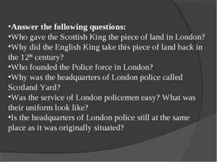 Answer the following questions: Who gave the Scottish King the piece of land