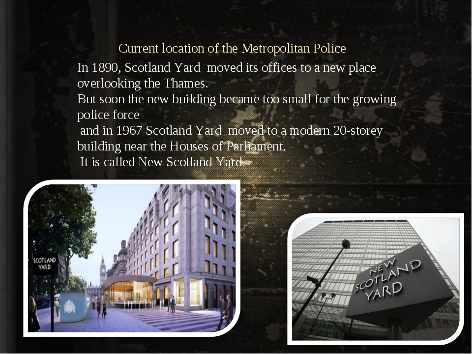 Current location of the Metropolitan Police In 1890, Scotland Yard moved its...