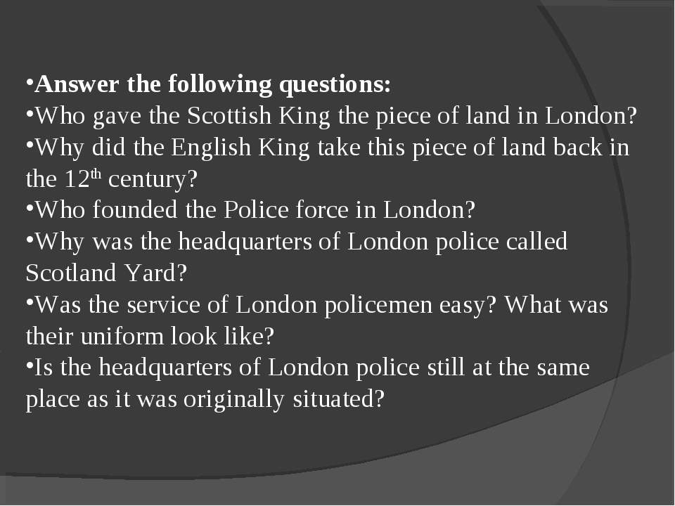 Answer the following questions: Who gave the Scottish King the piece of land...