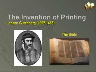 Johann Gutenberg (1397-1468)  The Bible