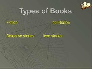 Fictionnon-fiction Detective storieslove stories