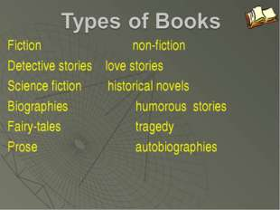 Fiction non-fiction Detective stories love stories Science fiction histor