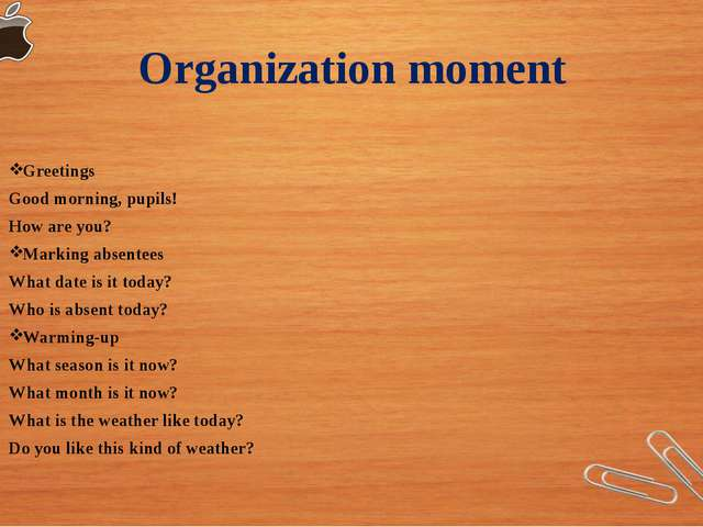 Organization moment Greetings Good morning, pupils! How are you? Marking abse...