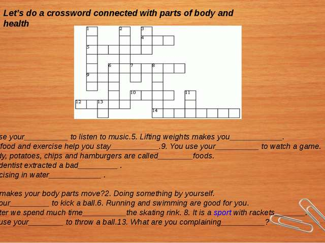 Let's do a crossword connected with parts of body and health Across: 4. You u...