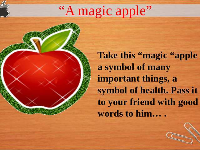 """A magic apple"" Take this ""magic ""apple –a symbol of many important things,..."