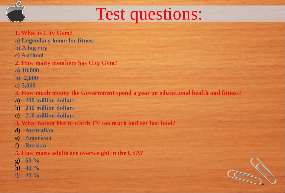Test questions: 1. What is City Gym? a) Legendary home for fitness b) A big...