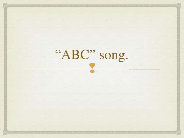 """ABC"" song. "