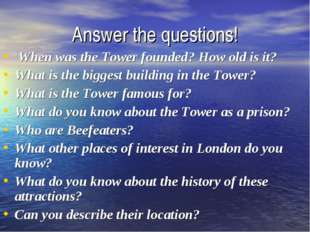 Answer the questions! When was the Tower founded? How old is it? What is the