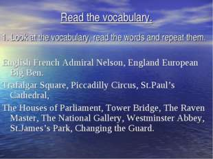 Read the vocabulary. 1. Look at the vocabulary, read the words and repeat the