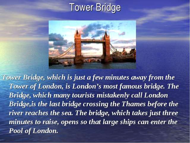 Tower Bridge Tower Bridge, which is just a few minutes away from the Tower of...