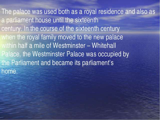 The palace was used both as a royal residence and also as a parliament house...