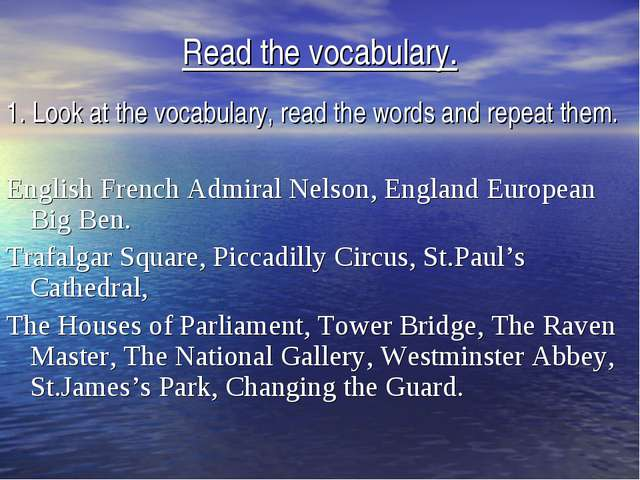 Read the vocabulary. 1. Look at the vocabulary, read the words and repeat the...