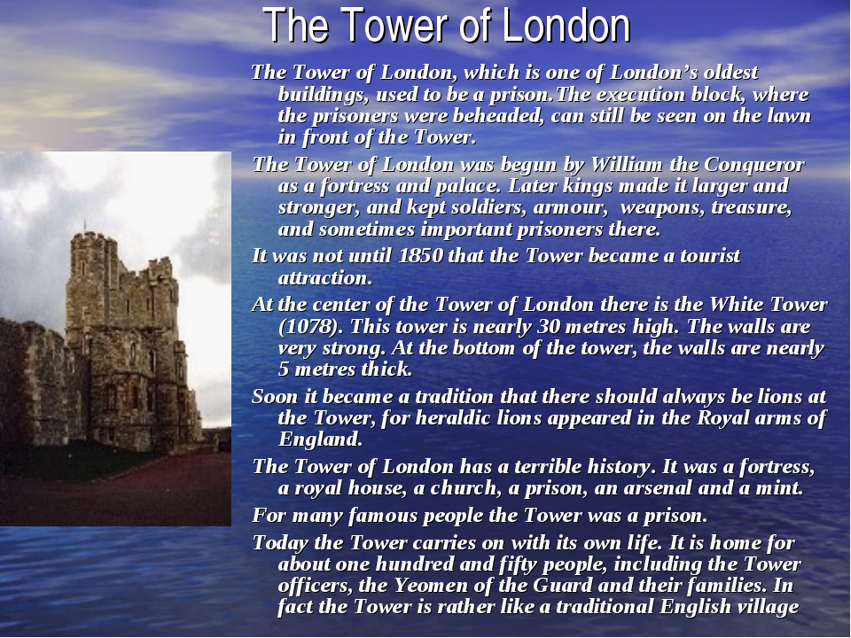 The Tower of London The Tower of London, which is one of London's oldest buil...