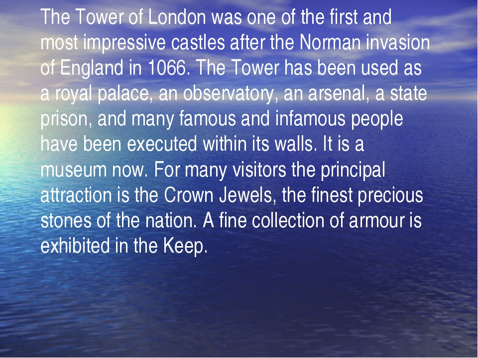 The Tower of London was one of the first and most impressive castles after th...