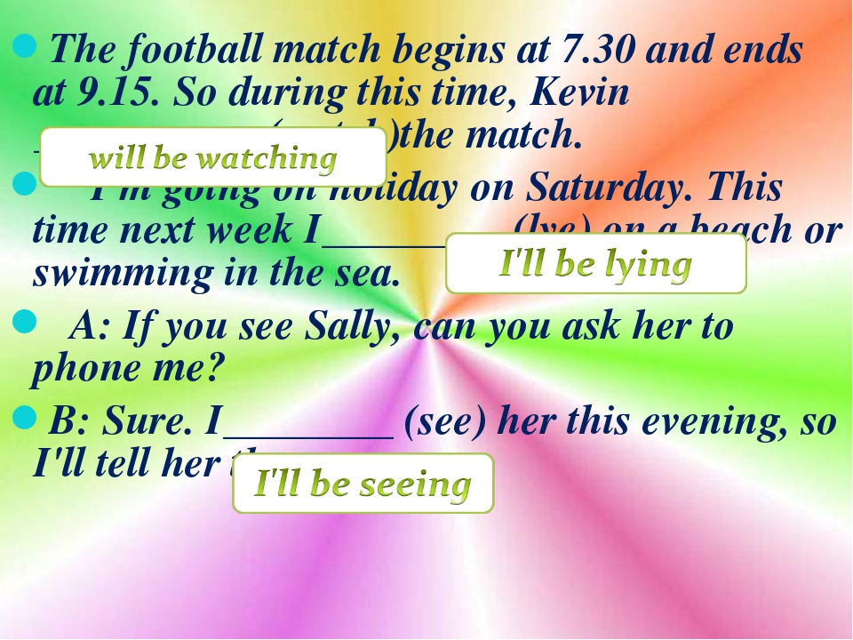 The football match begins at 7.30 and ends at 9.15. So during this time, Kevi...