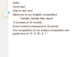 "Hello! Good day! Glad to see you! Welcome to our English competition! ""Twink"