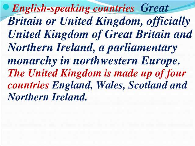 English-speaking countries Great Britain or United Kingdom, officially United...