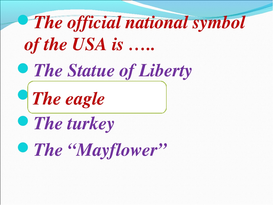 The official national symbol of the USA is ….. The Statue of Liberty The eagl...