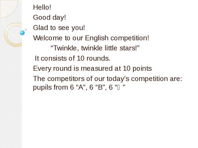 "Hello! Good day! Glad to see you! Welcome to our English competition! ""Twink..."