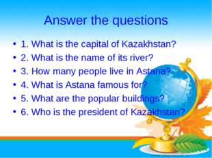 Answer the questions 1. What is the capital of Kazakhstan? 2. What is the nam