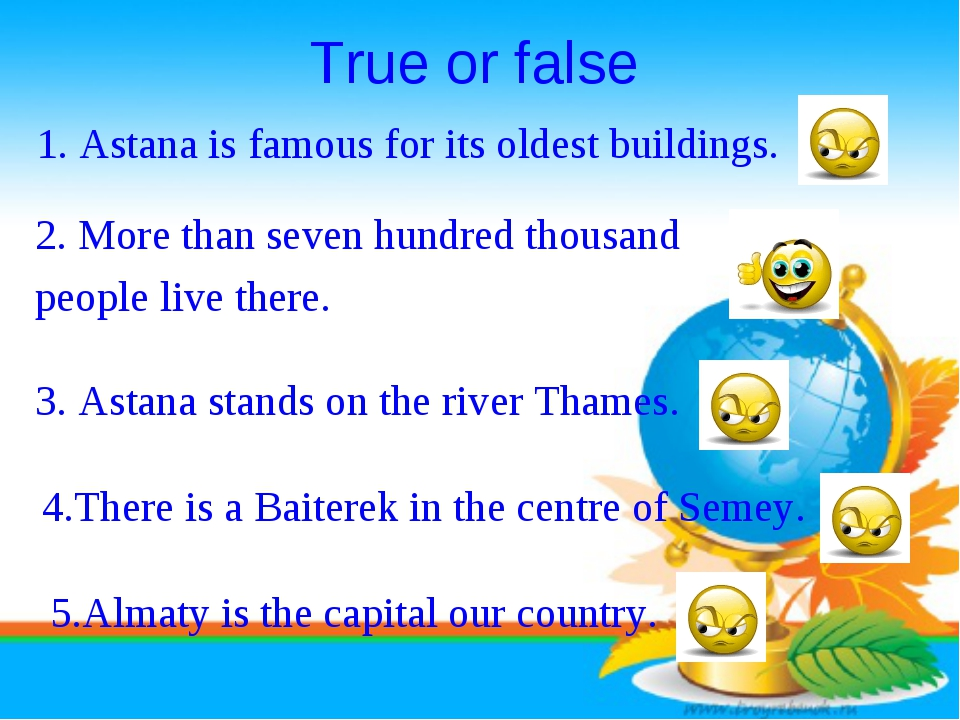 True or false 1. Astana is famous for its oldest buildings.	 2. More than sev...