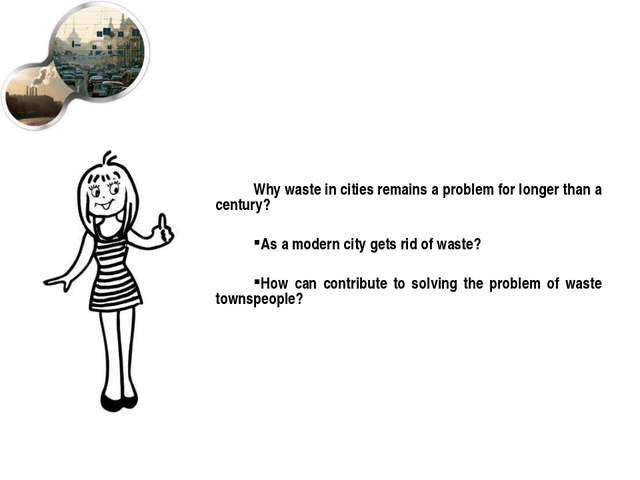 Why waste in cities remains a problem for longer than a century? As a modern...