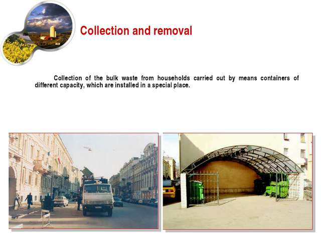 Collection and removal Collection of the bulk waste from households carried o...