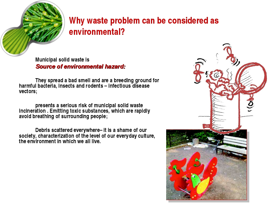 Why waste problem can be considered as environmental? Municipal solid waste i...