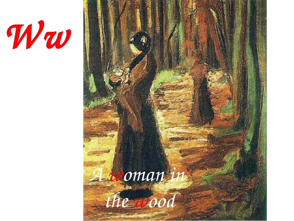 Ww A woman in the wood
