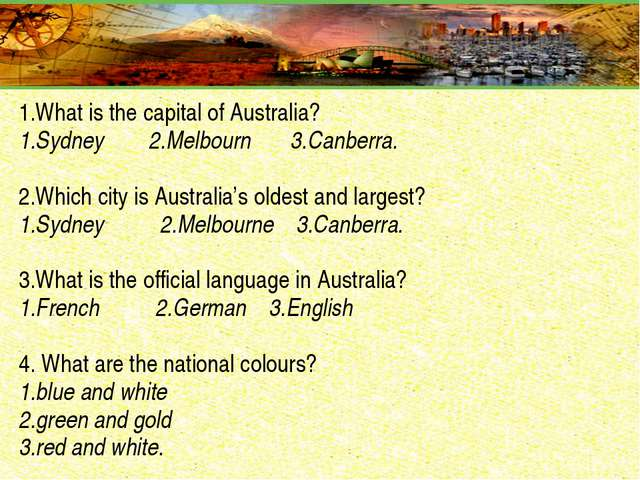 1.What is the capital of Australia? 1.Sydney 2.Melbourn 3.Canberra. 2.Which c...