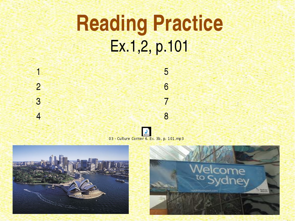 Reading Practice Ex.1,2, p.101 15 26 37 48