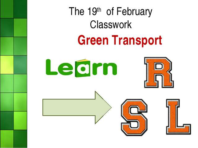 The 19th of February Classwork Green Transport