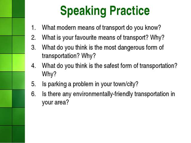 Speaking Practice What modern means of transport do you know? What is your fa...