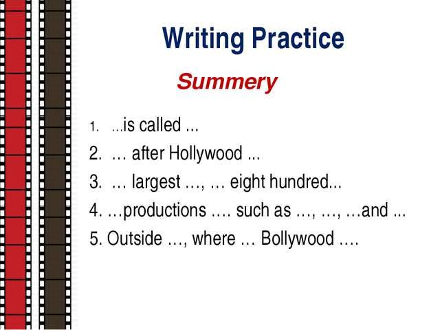 Writing Practice …is called ... … after Hollywood ... … largest …, … eight hu...