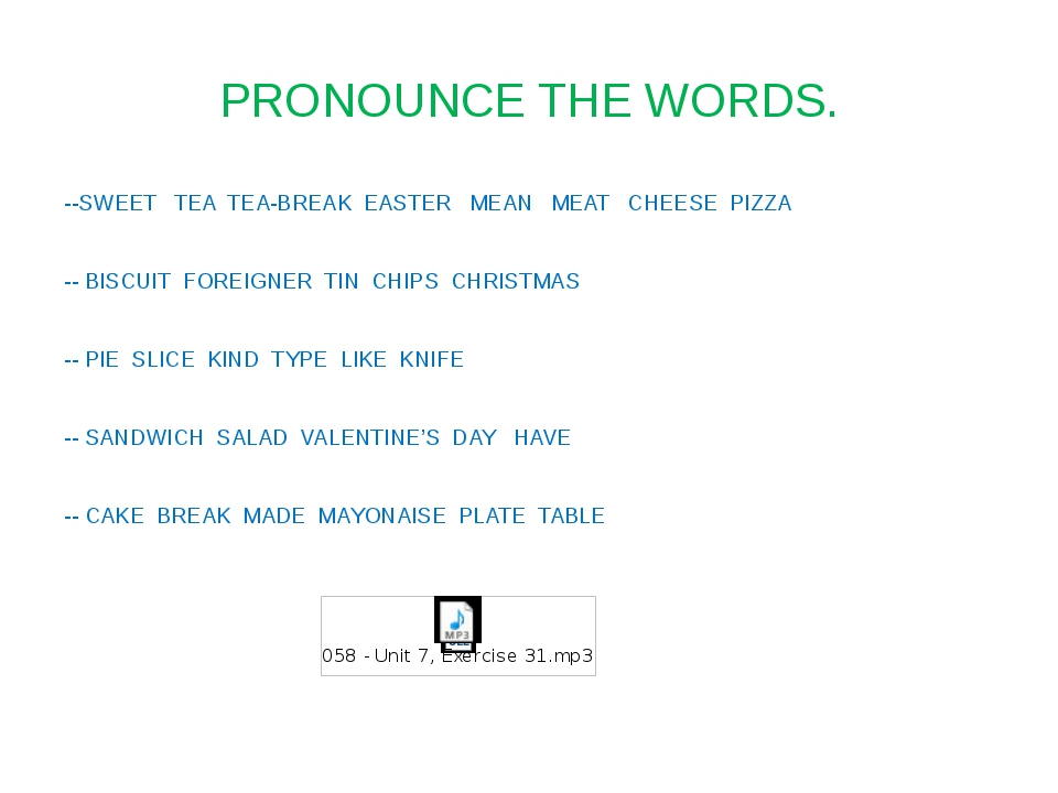 PRONOUNCE THE WORDS. --SWEET TEA TEA-BREAK EASTER MEAN MEAT CHEESE PIZZA -- B...