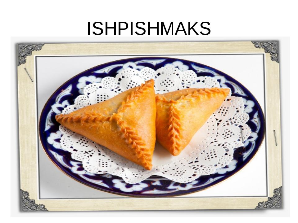 ISHPISHMAKS