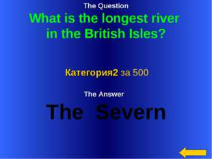 The Question What is the longest river in the British Isles? The Answer The S
