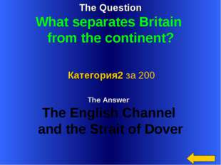 The Question What separates Britain from the continent? The Answer The Englis