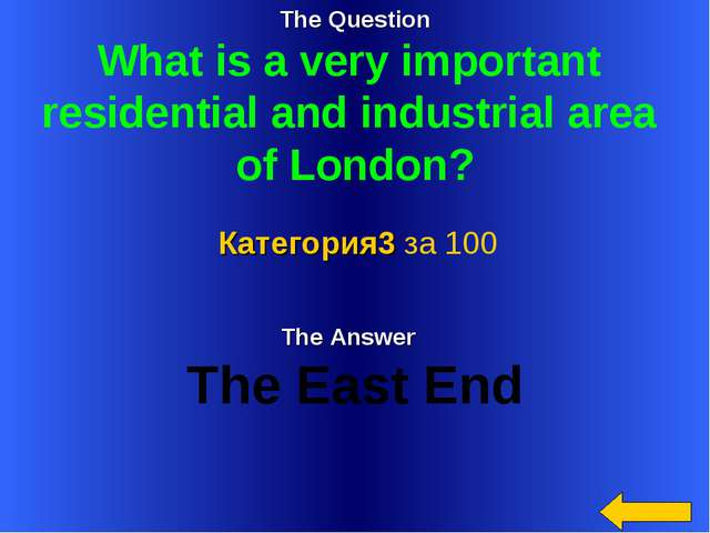 The Question What is a very important residential and industrial area of Lond...