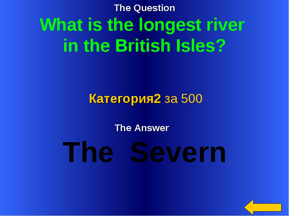 The Question What is the longest river in the British Isles? The Answer The S...