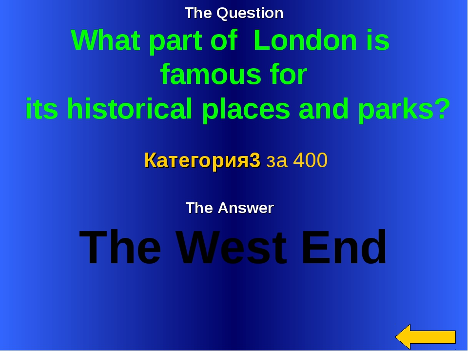 The Question What part of London is famous for its historical places and park...