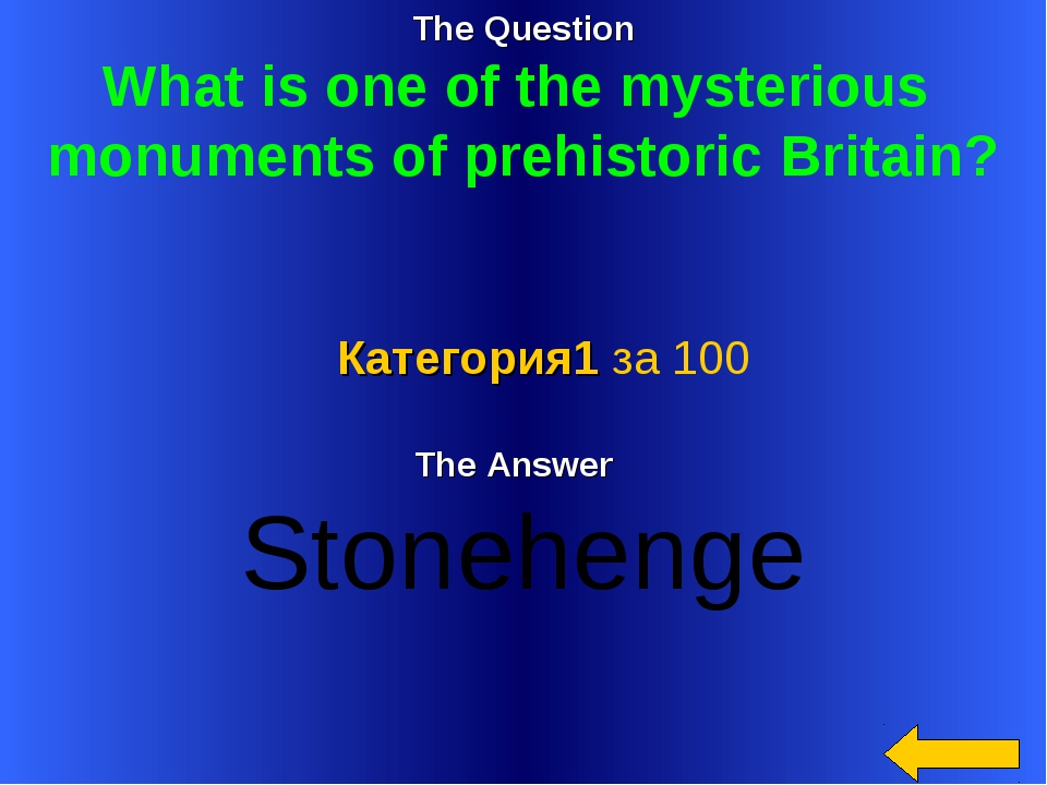 The Question What is one of the mysterious monuments of prehistoric Britain?...