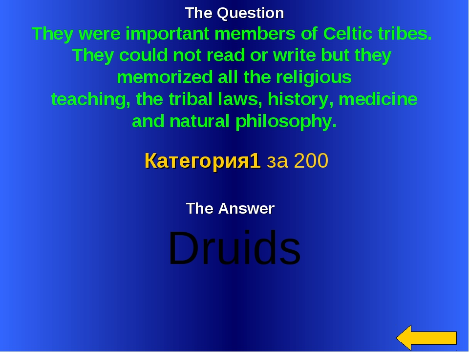 The Question They were important members of Celtic tribes. They could not rea...