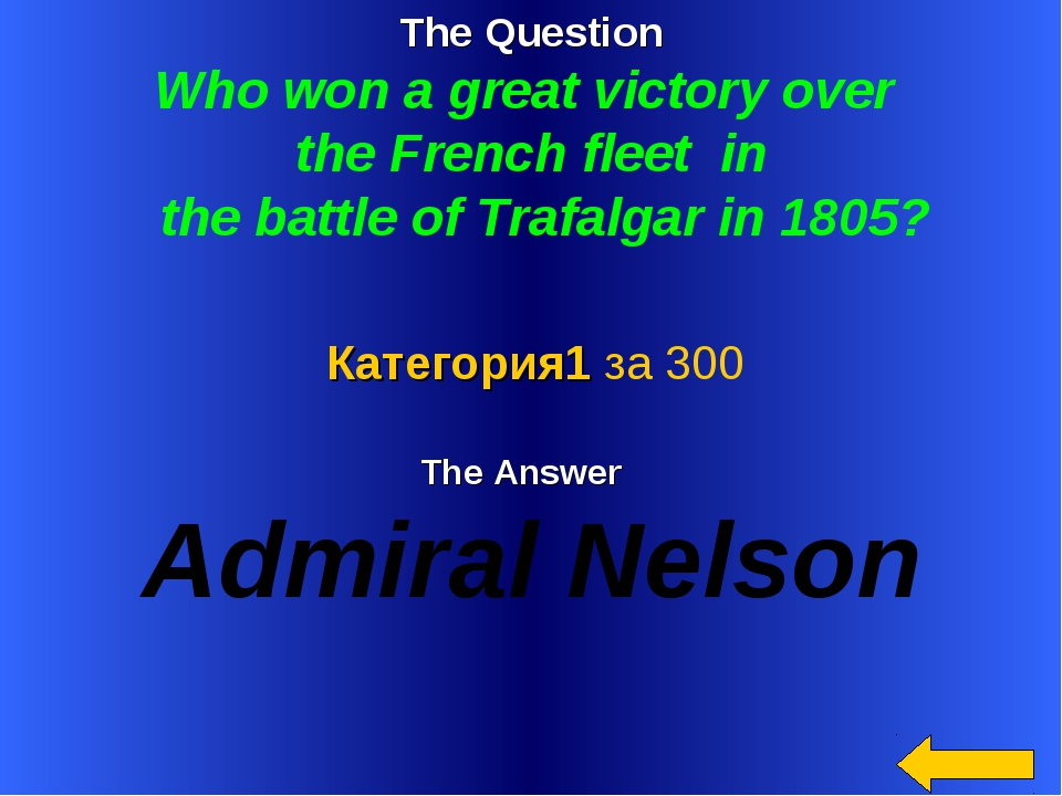 The Question Who won a great victory over the French fleet in the battle of T...