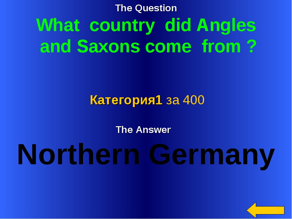 The Question What country did Angles and Saxons come from ? The Answer Northe...