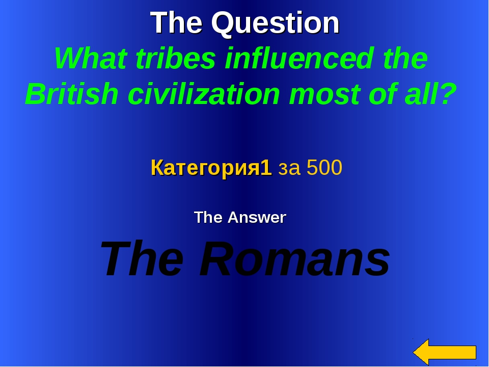 The Question What tribes influenced the British civilization most of all?  Th...