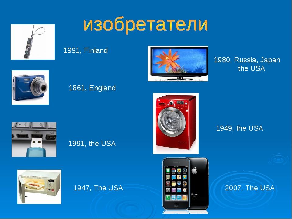 1991, Finland 1947, The USA 1861, England 1980, Russia, Japan the USA 1991, t...
