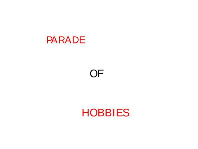 PARADE OF HOBBIES